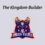The Kingdom Builder