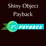 Shiny Object Payback Review