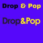 Drop & Pop